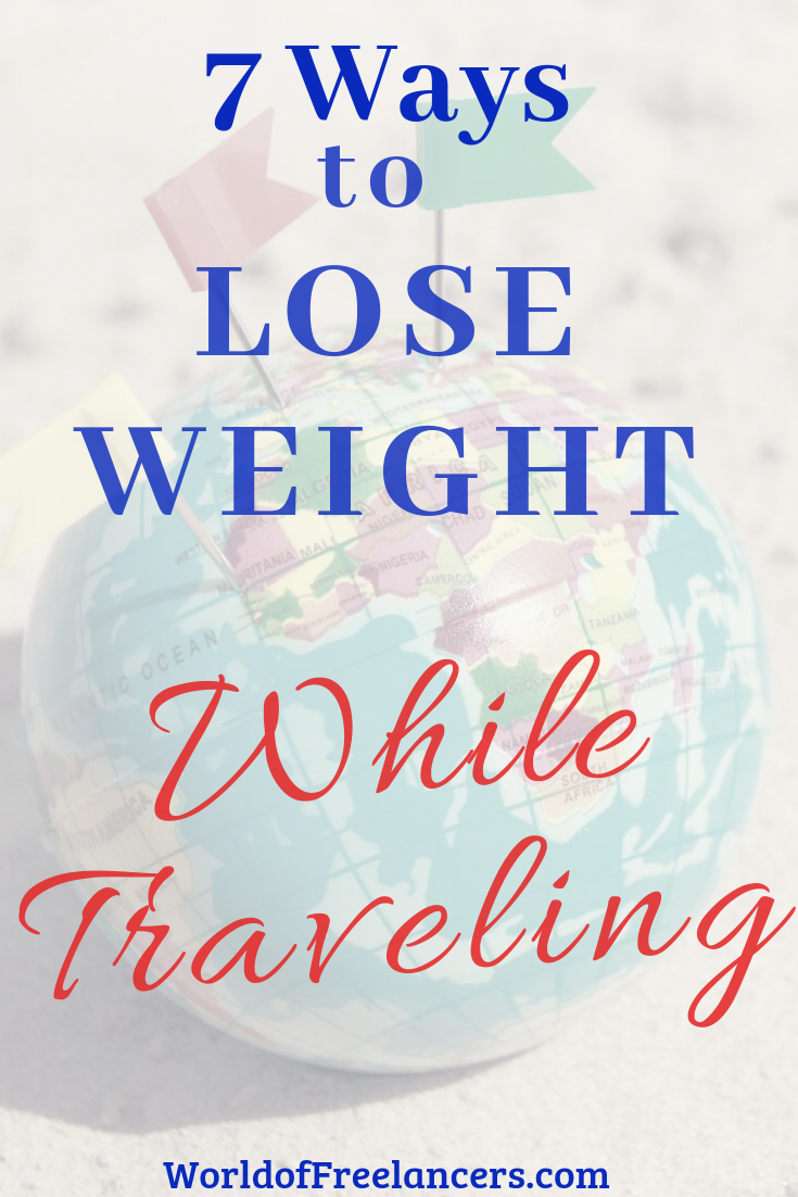 7 Ways to Lose Weight While Traveling