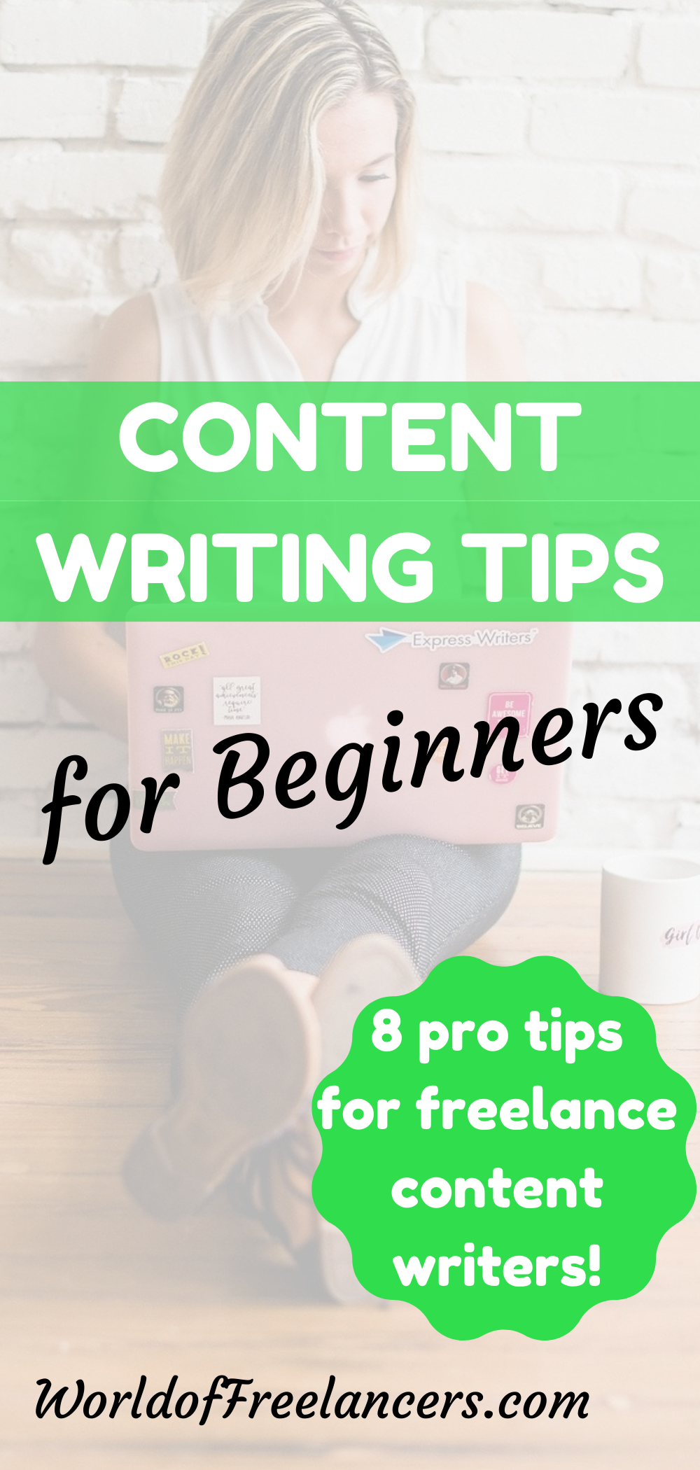 Content writing tips for beginners - 8 pro tips for freelance content writers text overlay with image of woman writing on laptop on floor