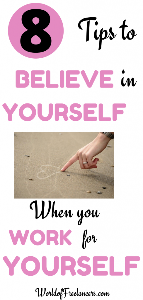 8 tips to believe in yourself when you work for yourself