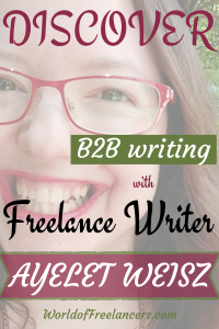 Discover B2B writing with freelance writer Ayelet Weisz