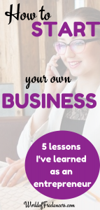 How to start your own business - 5 lessons I've learned as an entrepreneur