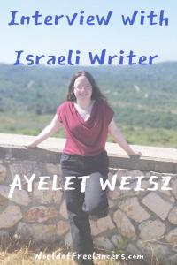 Interview with Israeli Freelance Writer Ayelet Weisz Pinterest image