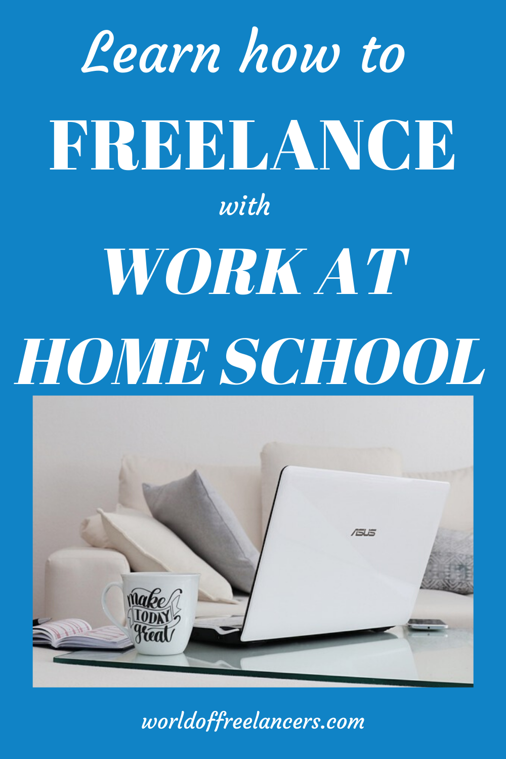 Learn How to Freelance with Work at Home School