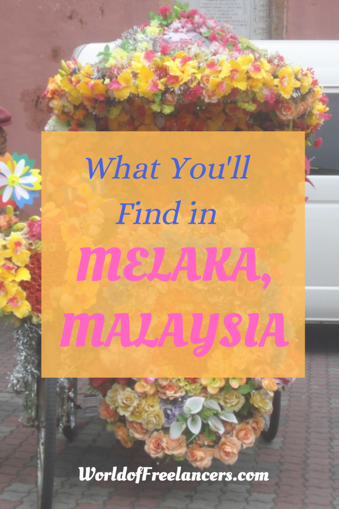 What You'll Find in Melaka, Malaysia