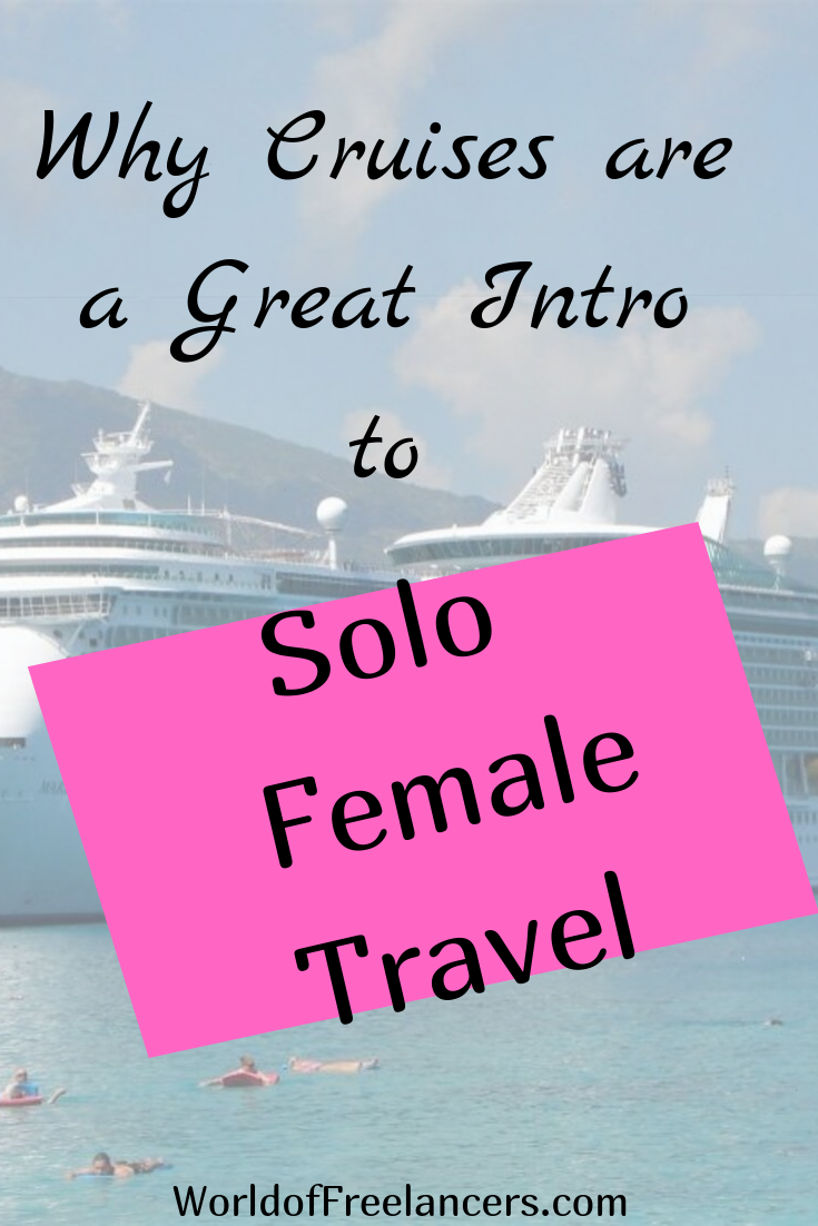 Why Cruises are a Great Into to Solo Female Travel