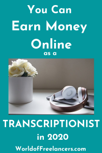 You Can Earn MOney Online as a Transcriptionist in 2020