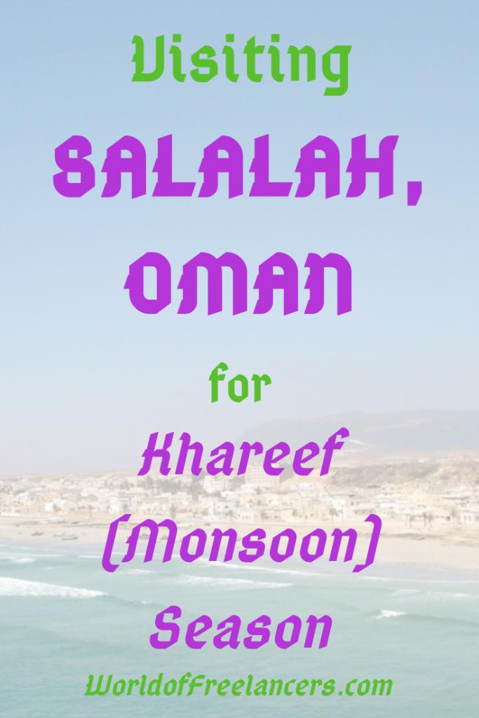 Visiting Salalah, Oman for Khareef Season