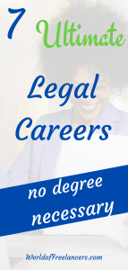 7 Ultimate Legal Careers - No Degree Necessary