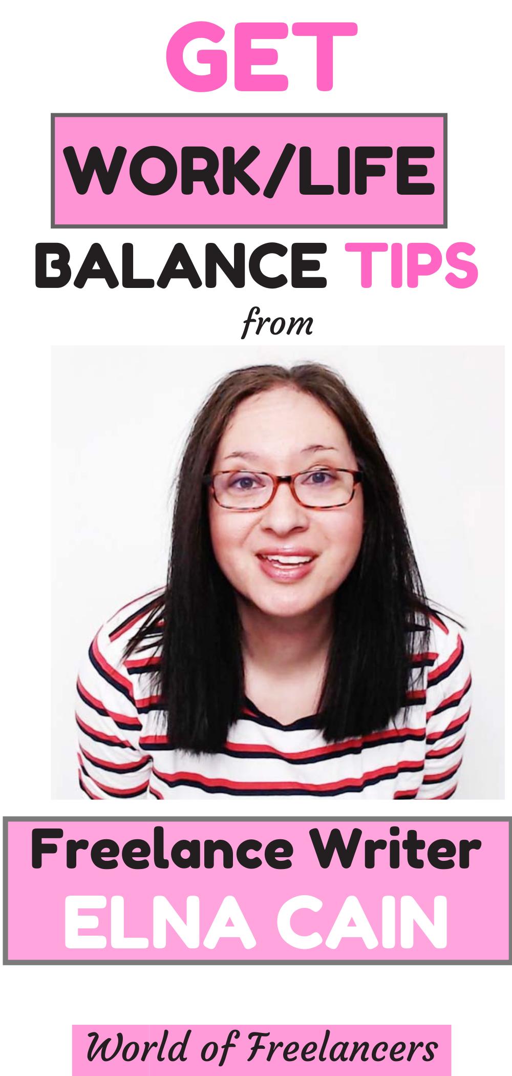 Get work/life balance tips from freelance Writer Elna Cain