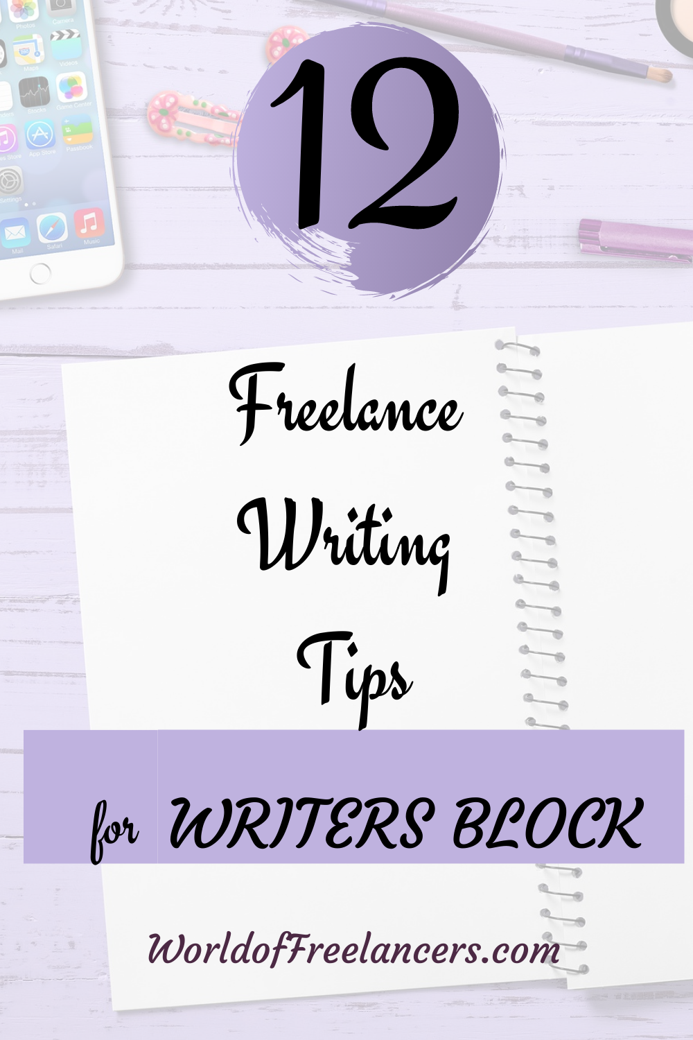 12 freelance writing tips for writer's block text overlay on image of open writer's notebook with blank pages
